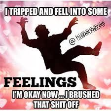 Fell Into Some Feelings Meme - hispanogram hispanogram instagram photos and videos