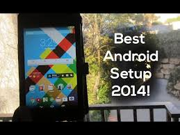 best android tablet 2014 best android tablet setup 2014