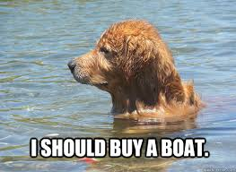 I Should Buy A Boat Meme - i should buy a boat meme 28 images i m starting to regret this