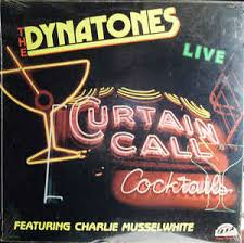 Curtain Call Album The Dynatones 3 Featuring Charlie Musselwhite Curtain Call