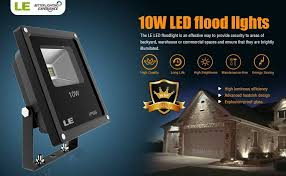 le better lighting experience le 10w super bright outdoor led flood lights 100w halogen bulb