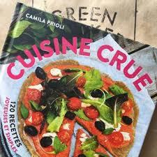 cuisine crue cuisine crue 120 recettes créatives de camila prioli chef de