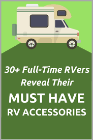 40 must have rv accessories revealed by 30 rv experts rv