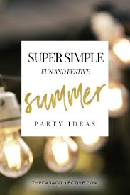 15 super simple summer party ideas that are fun u0026 festive