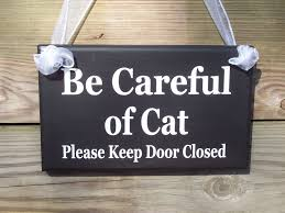 Porch Hangers by Be Careful Of Cat Please Keep Door Closed Wood Vinyl Sign