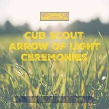 Cub Scout Arrow Of Light Top 10 Arrow Of Light Ceremonies For Cub Scouts Cub Scout Ideas
