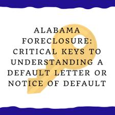 notice of default keys to understanding the notice in alabama