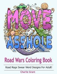road wars coloring book a swear word coloring book featuring over