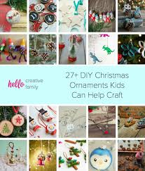 27 diy christmas ornaments kids can help craft diy christmas