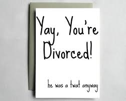 congrats on your divorce card congratulations card on your divorce he she was a anyway