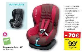 siege auto maxi cosy carrefour promotion siège auto priori sps maxi cosi siège