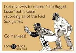 Funny Red Sox Memes - i set my dvr to record the biggest loser but it keeps recording