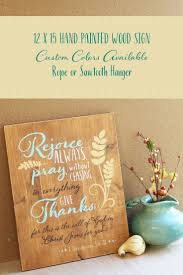 thanksgiving bible quote the 25 best rejoice always ideas on pinterest 1 thessalonians 5