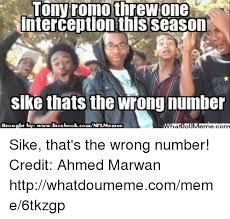 Sike Meme - tony romo threwone interception this season sike thats the wrong