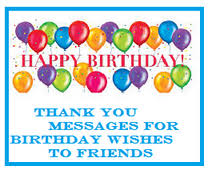 thanks messages for birthday wishes to friends on