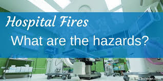 hospital fires what are the hazards u2014 f e moran
