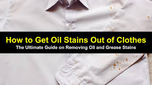 Best Stain Remover Clothes How To Get Oil Stains Out Of Clothes