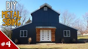 Metal Siding For Pole Barns Installing Metal Siding On A House Part 4 Of 4 Youtube