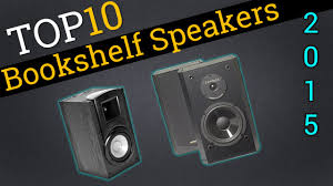 Top Bookshelf Speakers Under 500 Top 10 Bookshelf Speakers 2015 Compare The Best Bookshelf