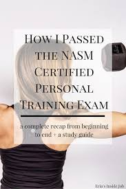 passing the nasm certified personal training exam erin u0027s inside job