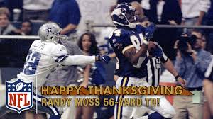 what football game is on thanksgiving randy moss burns the cowboys with a 56 yard catch u0027n run td 1998