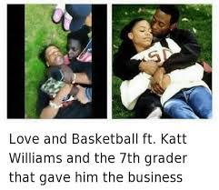 Kat Williams Meme - love and basketball ft katt williams and the 7th grader that gave