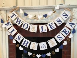 nautical wedding party two less fish in the sea banner nautical wedding decor