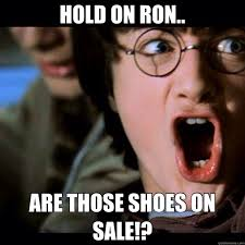 hold on ron are those shoes on sale ron wait quickmeme