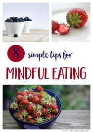 mindful eating tips to help you slow down and enjoy your food