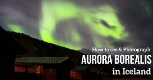 how to see the northern lights in iceland aurora borealis in iceland how to see the northern lights and