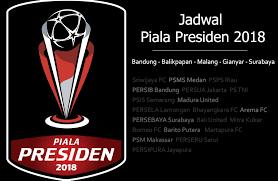 Jadwal Piala Presiden 2018 Jadwal Piala Presiden 2018 Liga Id