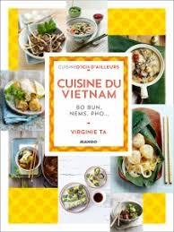 livre cuisine vietnamienne pin by emilie thory on livre cuisine cuisine