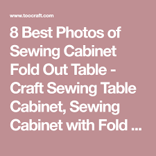 diy craft armoire with fold out table 8 best photos of sewing cabinet fold out table craft sewing table