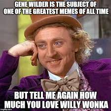 Meme Gene - creepy condescending wonka meme imgflip