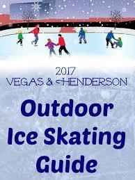 top 8 las vegas outdoor ice skating rinks 2017 vegas local view