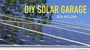 Garage Roofs Diy Solar Garage Presentation Youtube