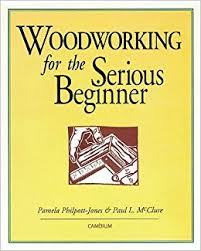 Best Woodworking Shows On Tv by Woodworking For The Serious Beginner Pamela Philpott Jones Paul