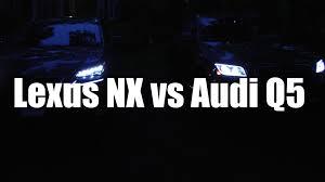 lexus rx hybrid vs audi q5 audi q5 vs lexus nx comparison review youtube