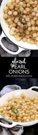 Creamed Pearl Onions Thanksgiving 671 Best Images About Eat Your Veggies On Pinterest