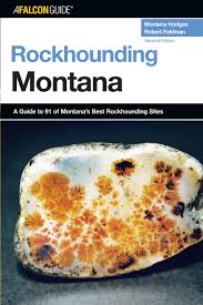 Show Me A Map Of Montana by Rockhounding Montana 2nd A Guide To 91 Of Montana U0027s Best