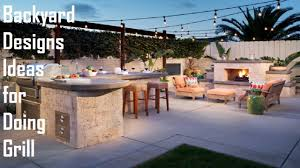 beautiful backyard designs ideas for doing grill youtube
