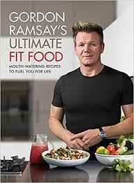 livre de cuisine gordon ramsay gordon ramsay fit food gordon ramsay 9781473652279