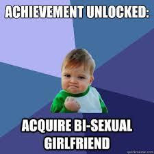 Bi Sexual Memes - achievement unlocked acquire bi sexual girlfriend success kid