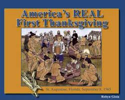 thanksgiving americas real thanksgiving st augustine