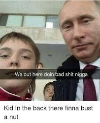 Bust A Nut Meme - 25 best memes about finna bust a nut finna bust a nut memes