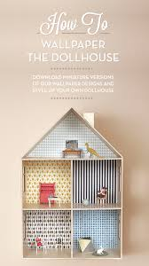 how to wall paper the doll house kids doll houses pinterest