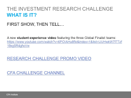 Challenge What Is It The Cfa Society The Cfa The Research Challenge Ppt