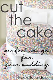 music for the wedding songs for cutting the cake u2014 the excited