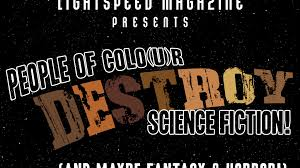 people of colo u r destroy science fiction by lightspeed magazine