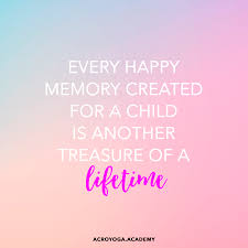 Love A Child Quotes by Every Happy Memory Created For A Child Is Another Treasure Of A